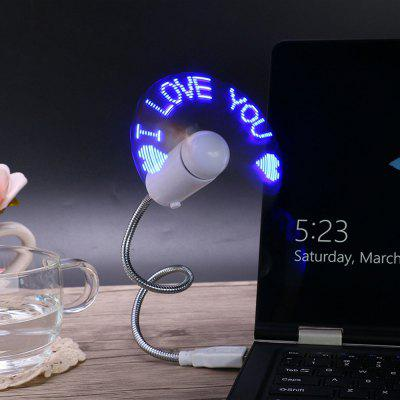 Creative LED Light Emitting USB Flash FanNovelty lighting<br>Creative LED Light Emitting USB Flash Fan<br><br>CCT: 3000-6000K<br>Emitter Types: Integrate LED<br>Features: Metal<br>Holder: Wired<br>Input Voltage: DC 5V<br>Material: Plastic<br>Package Contents: 1 x USB Fan, 1 x USB Cable, 1 x Disc<br>Package size (L x W x H): 32.00 x 5.00 x 5.00 cm / 12.6 x 1.97 x 1.97 inches<br>Package weight: 0.1500 kg<br>Product size (L x W x H): 30.00 x 3.00 x 3.00 cm / 11.81 x 1.18 x 1.18 inches<br>Product weight: 0.1200 kg<br>Suitable for: Home Decoration, Home<br>Wattage: 0.5W