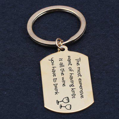 Keychain Engraved The Most Expensive Part Of Having Kinds Is All The Wine You Have To Drink Chain