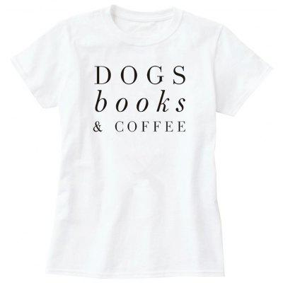 Woman T-shirt Dogs books and Coffee