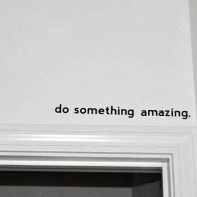 Inspirational Quote Decal Do Something Amazing Over The Door Vinyl Wall Decal